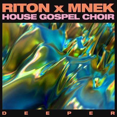 Riton x MNEK x House Gospel Choir Deeper