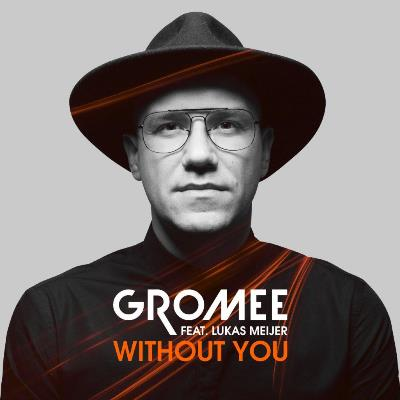 PROMO > Gromee ft. Lukas Meijer - Without You