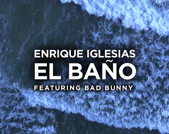 Enrique Iglesias feat. Bad Bunny - El Bano