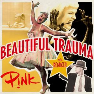 PROMO > P!NK - Beautiful Trauma - remixes