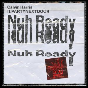 "Calvin Harris ""Nuh ready nuh ready"" > kawał świetnej muzy!"
