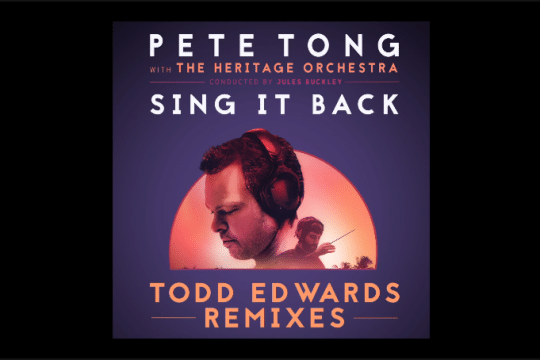 WEEKEND PROMO Pete Tong, The Heritage Orchestra... - Sing It Back na nowo