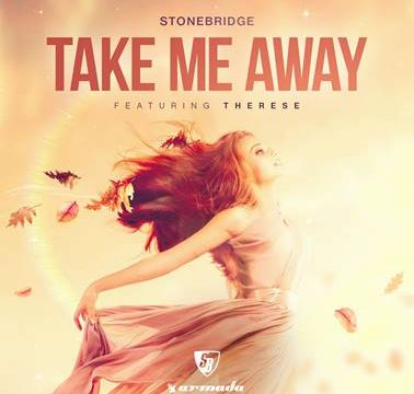 StoneBridge ft.Therese - Take Me Away 2018