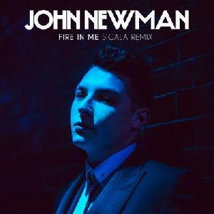 John Newman - Fire in me - Sigala remix