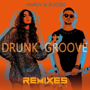 Maruv & Boosin - Drunk Groove (Remixes)