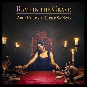 AronChupa, Little Sis Nora - Rave in the Grave