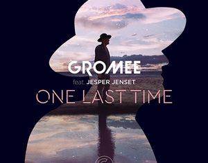 Gromee ft. Jesper Jenset - One last Time