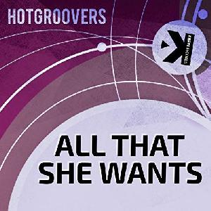 Hotgroovers All That She Wants