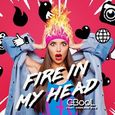 C-BooL feat. Cadence XYZ Fire In My Head