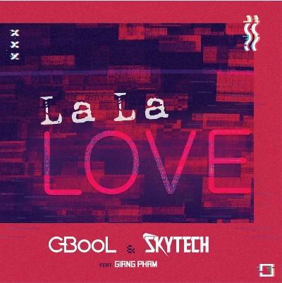 C-BooL x Skytech - La La Love feat. Giang Pham