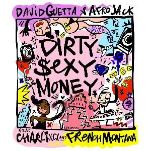 David Guetta & Afrojack ft Charli XCX & French Montana Dirty Sexy Money