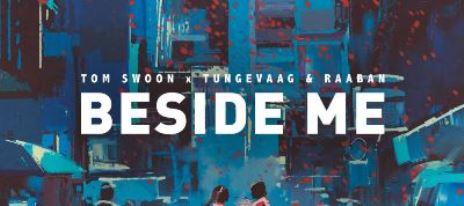 Tom Swoon, Tungevaag & Raaban - Beside Me