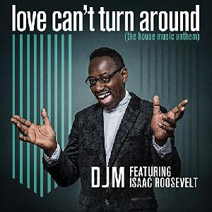 DJM feat. Isaac Roosevelt Love Can't Turn Around