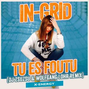 WEEKEND PROMO > In Grid - Tu es Foutu - nowy porywający remix!
