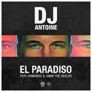 WEEKEND PROMO > DJ Antoine feat. Armando & Jimmi The Dealer - El Paradiso