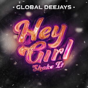Global Deejays - Hey Girl (Shake It)