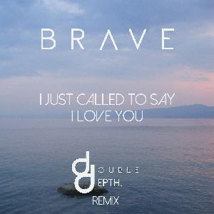 BRAVE - I just called to say I love You - remix
