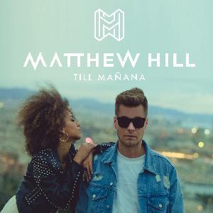 Matthew Hill - Till Manana