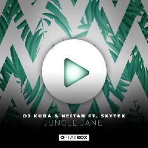 DJ KUBA & NEITAN x Skytek - Jungle Jane