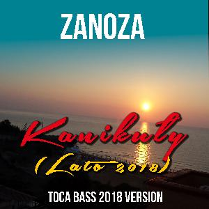 ZANOZA - Kanikuły (Toca Bass 2018 version)