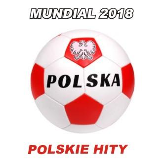 Mundial 2018 polskie hity