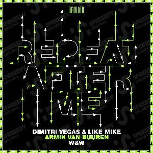 Dimitri Vegas & Like Mike x Armin van Buuren x W&W Repeat After Me