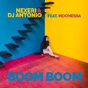 Nexeri & DJ Antonio ft. Moonessa - Boom Boom Promo