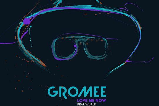 Gromee, WurlD, Devvon Terrell, Chapter One, Gromee Top Love me now