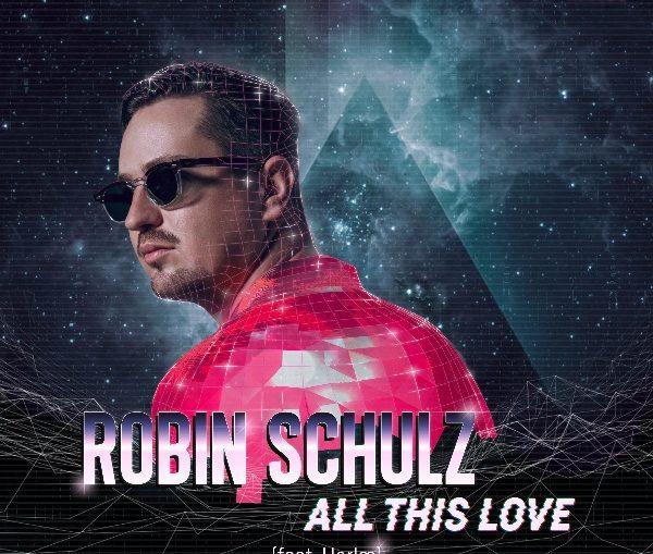 Robin Schulz Harloe All this Love promo