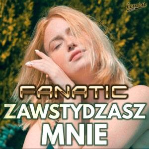 """Okładka singla """"Zawstydzasz mnie"""" grupy Fanatic, która idealnie wpisuje się w retro trend polskiej muzyki tanecznej."""