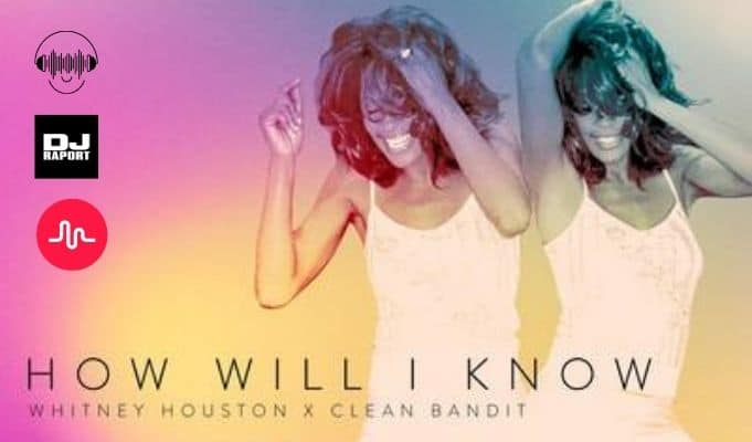 how will i know whitney houston clean bandit remix